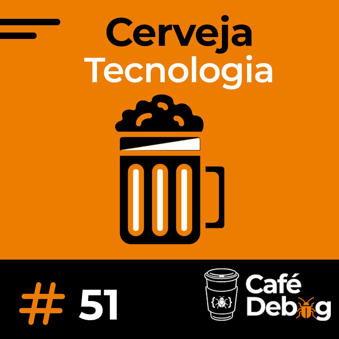 #51 Como a tecnologia contribuiu e contribui para a produção da cerveja
