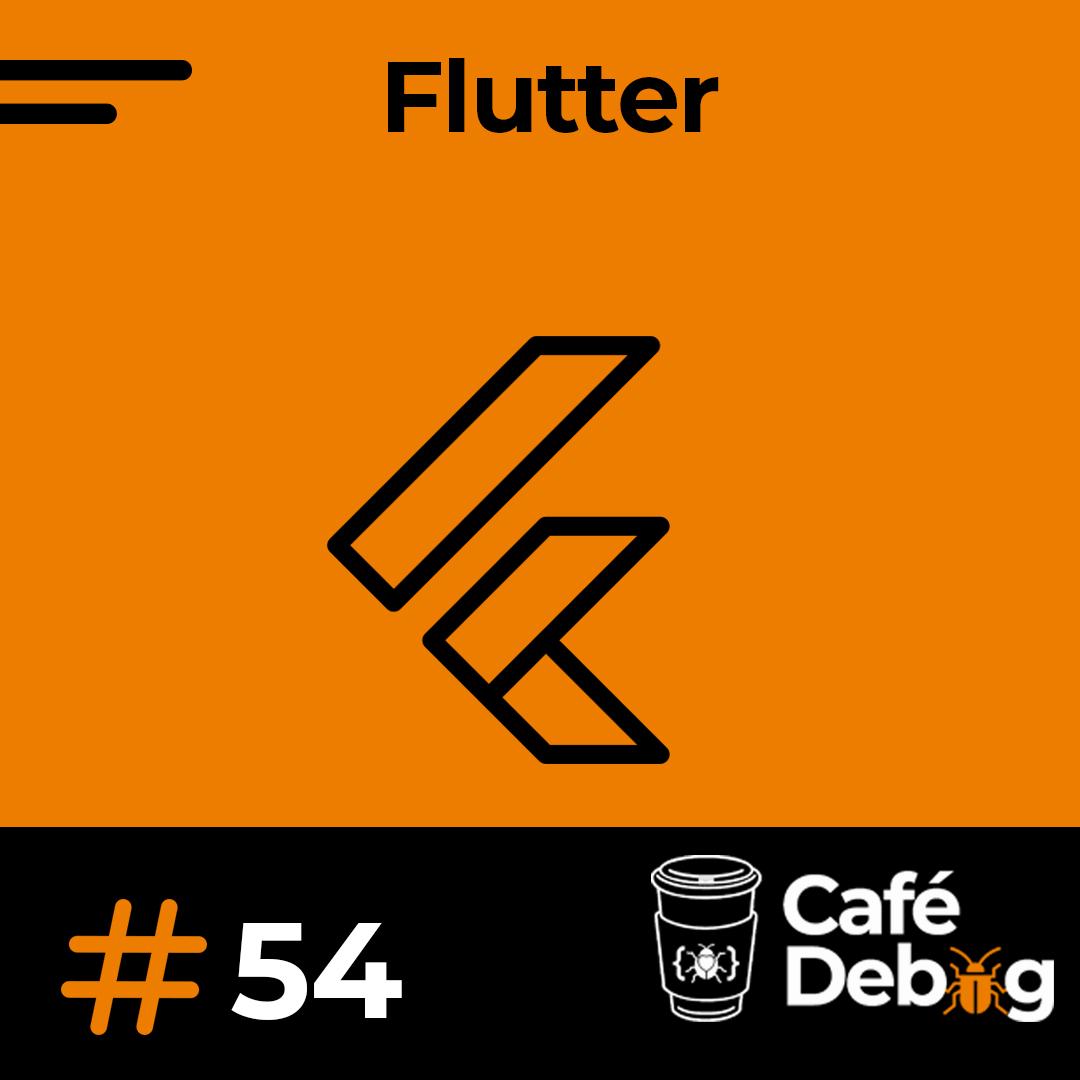 #54 Facilidade de criar interfaces mobile utilizando Flutter