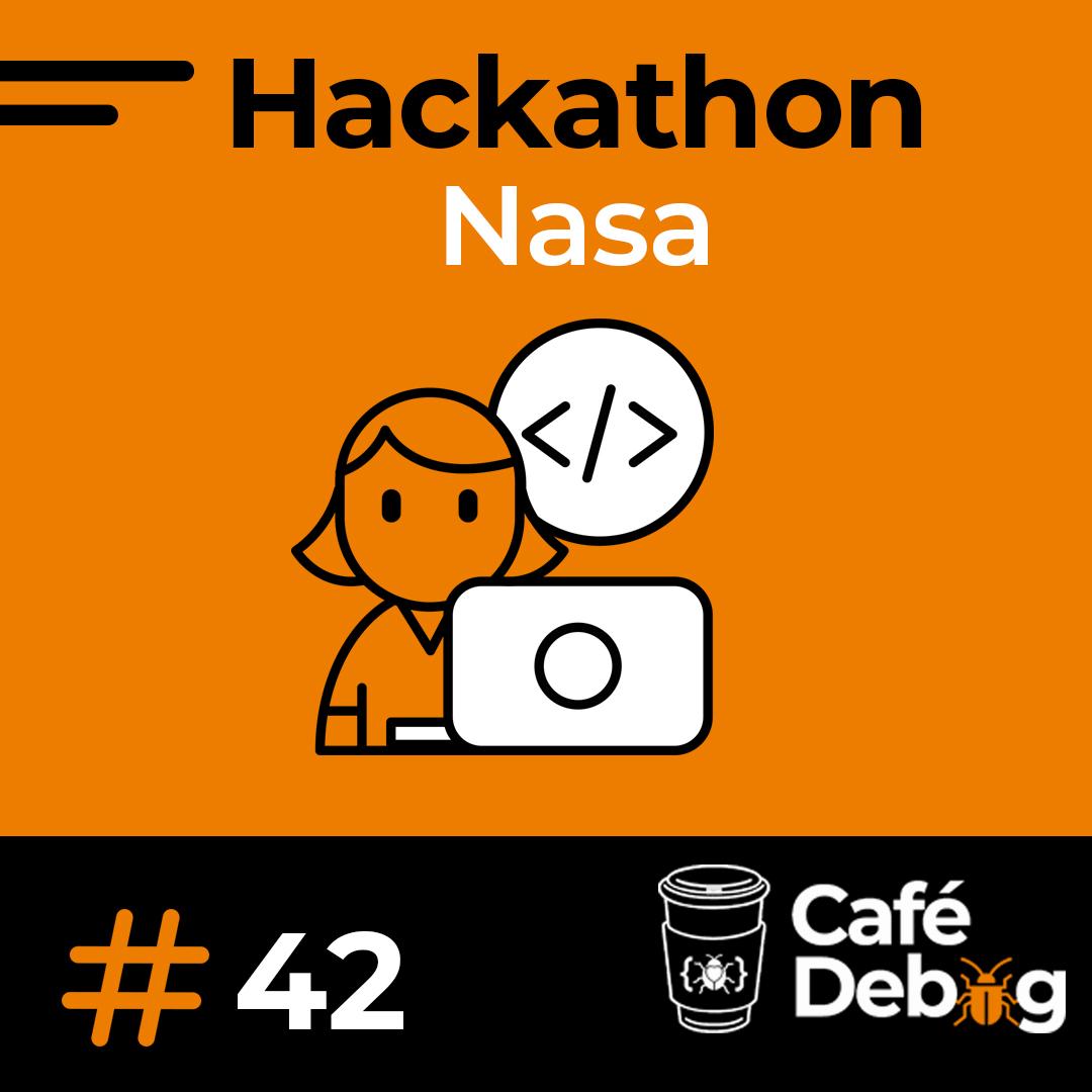 """#42 Do """"hello world"""" ao hackathon da Nasa"""