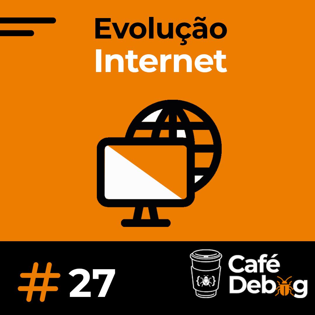 #27 A evolução da Internet - Algumas histórias sobre a bolha