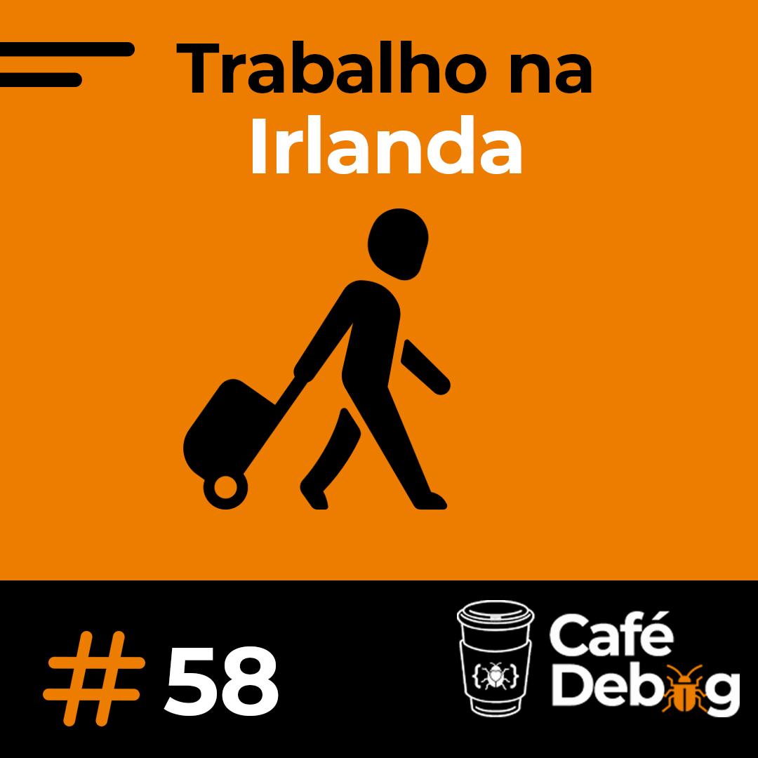 #58 Tudo o que você precisa saber para trabalhar na Irlanda