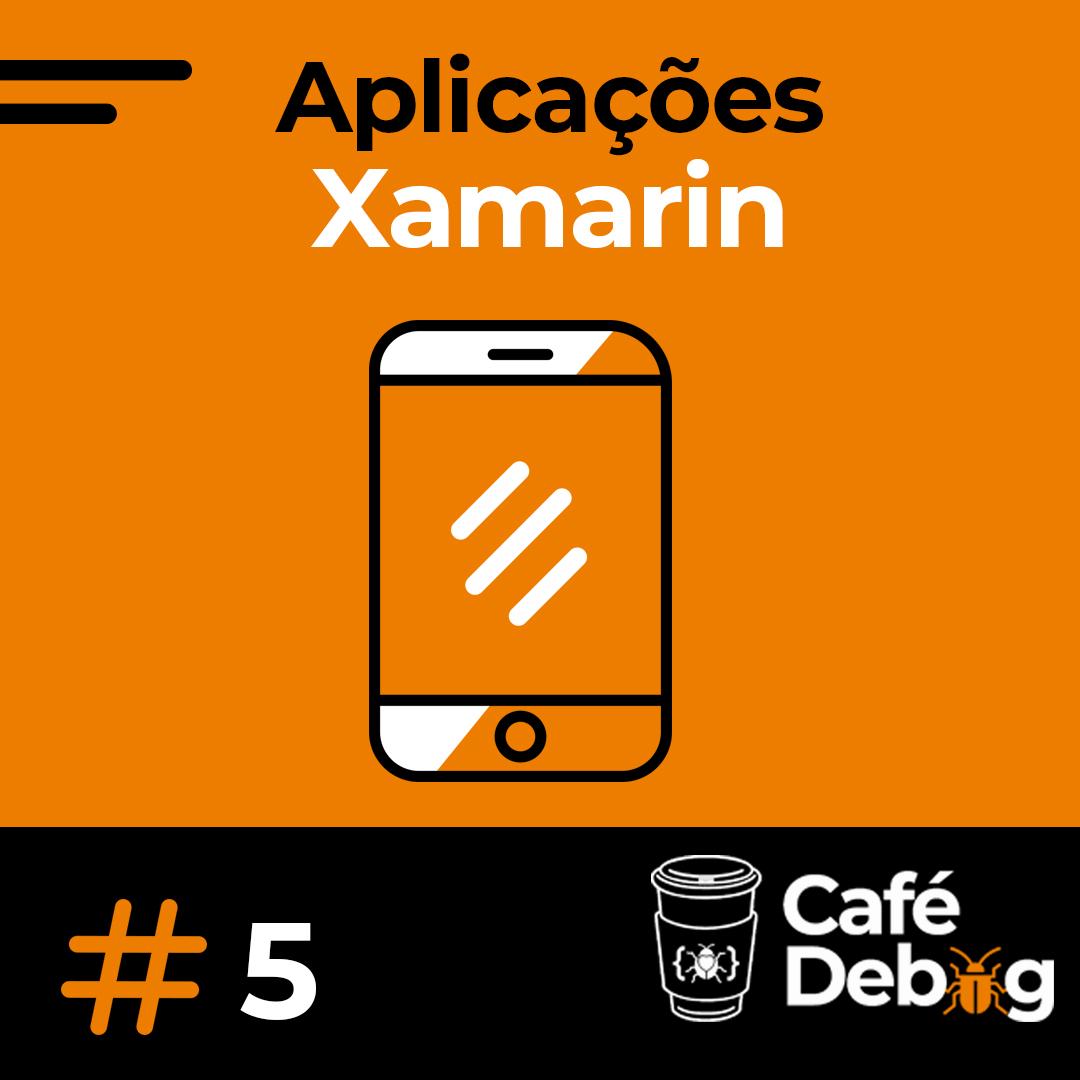 #5 Aplicações Multiplataforma Xamarin com Angelo Belchior