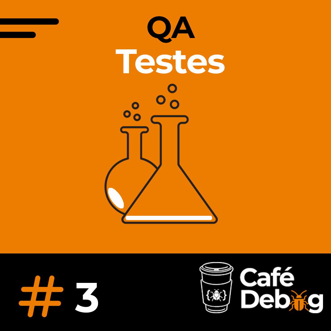 #3 QA e Testes com Carol Abdo