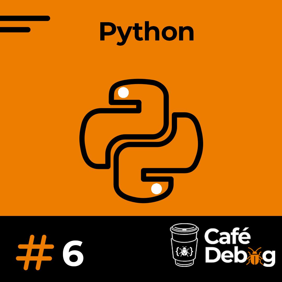 #6 Por trás da linguagem Python com Regis Santos e Eduardo Mendes