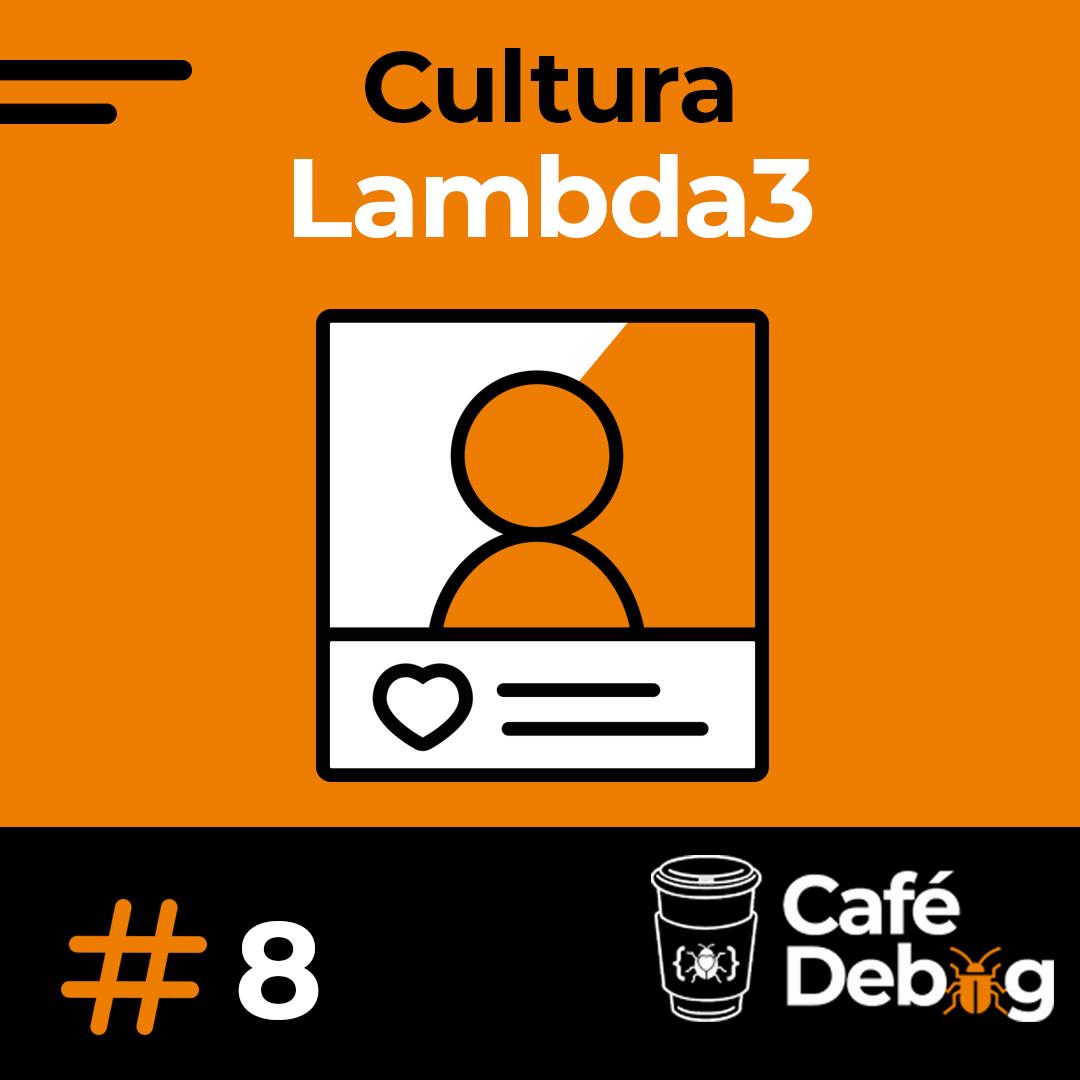 #8 Desenvolvimento de Software, Métodos Ágeis e cultura Lambda3