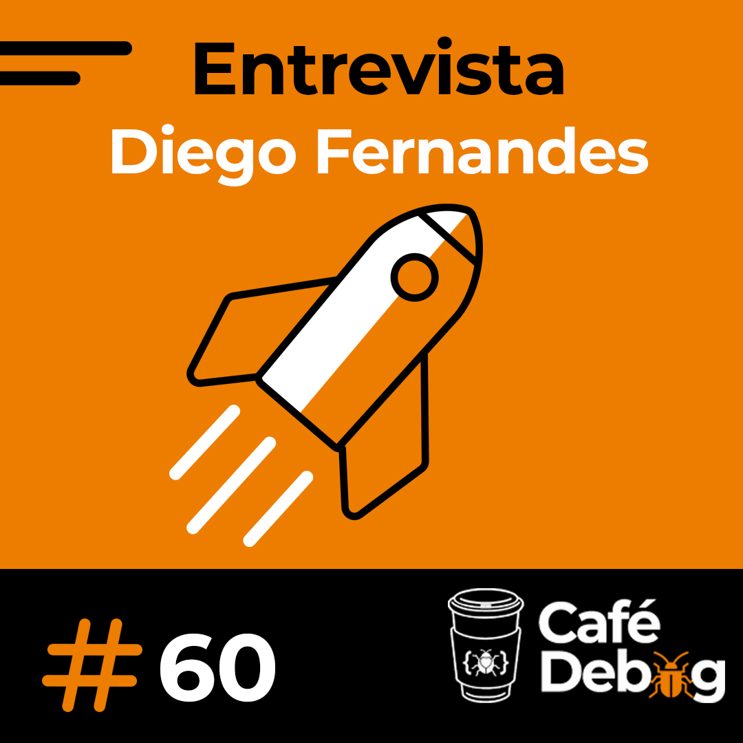 #60 Bate papo com Diego Fernandes: empreender, programação  e Rocketseat