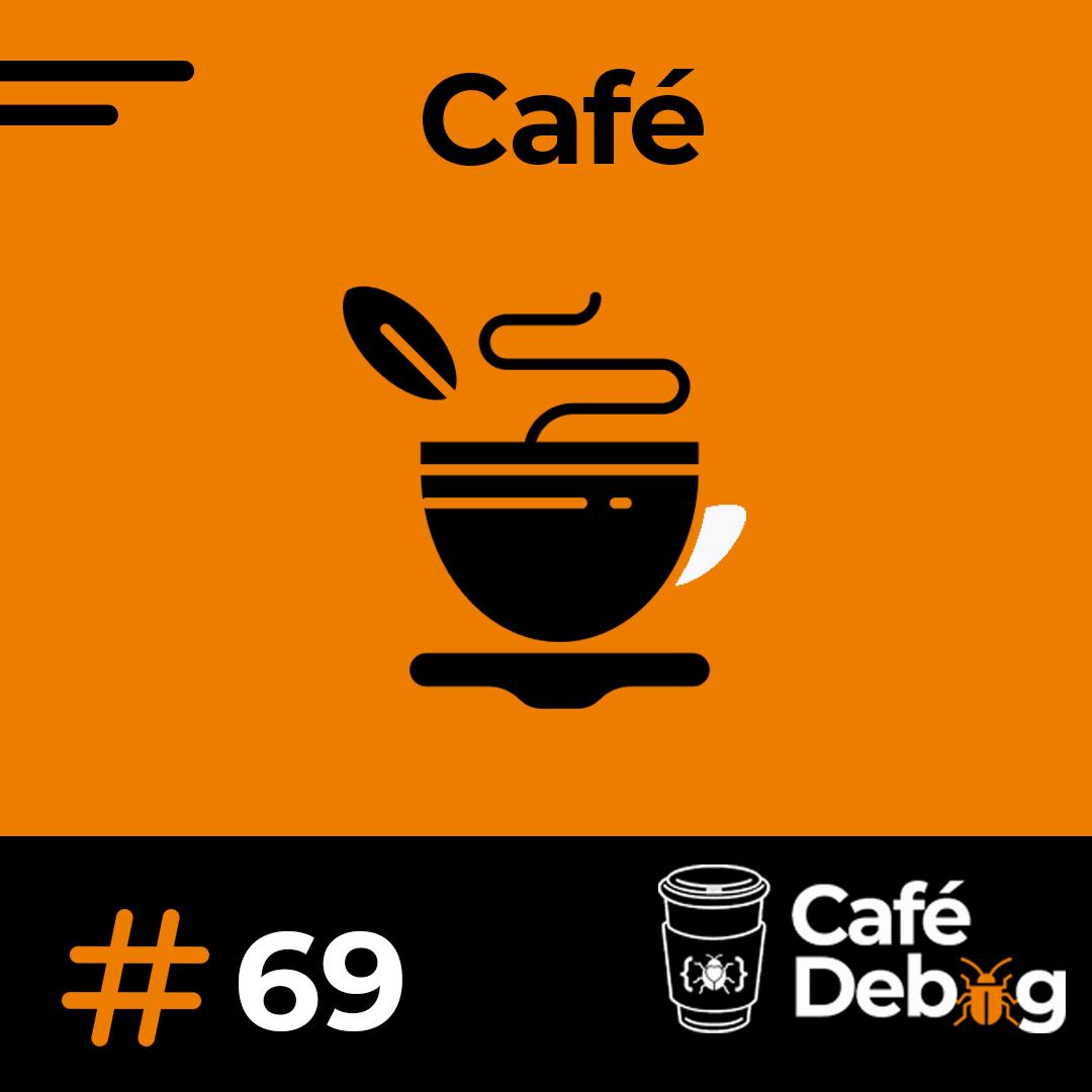 #69 Episódio dedicado para apaixonados por Café