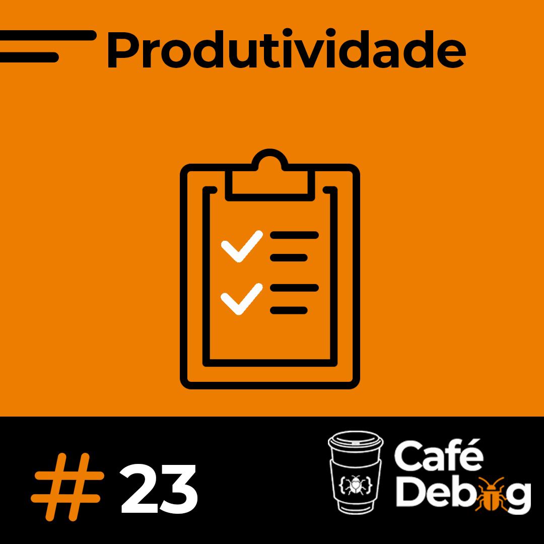 #23 Toda ideia de produtividade começa com o Trello