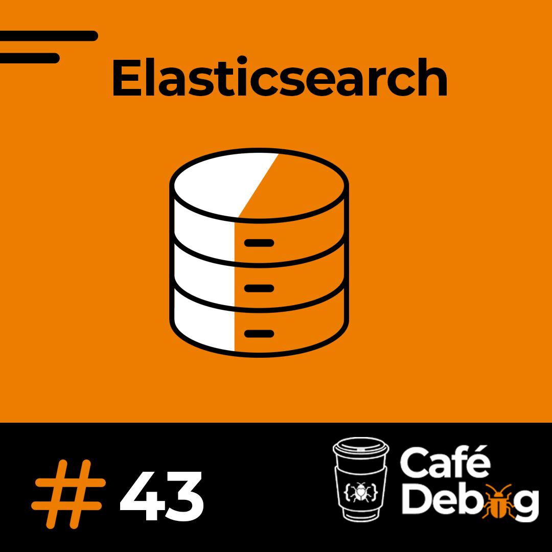 #43 Conhecendo o Elasticsearch com Eduardo Neves