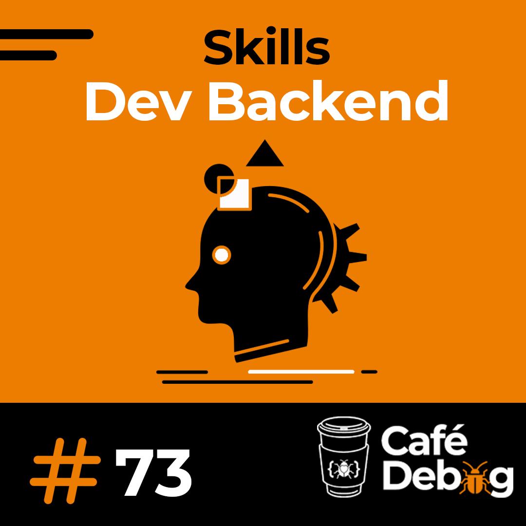 #73 Skills de um Dev Backend e por onde começar